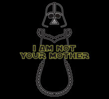 Not your mother