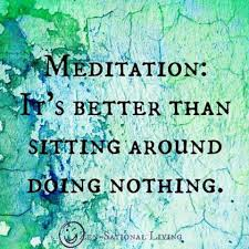 meditation better than nothing