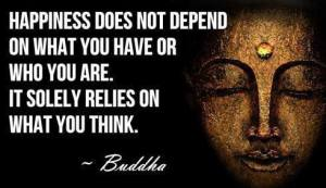 Buddha thinking creates happiness