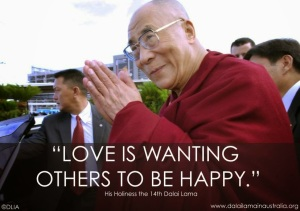Dalai Lama Love is wanting others to be happy