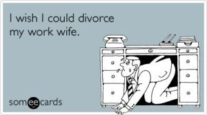 divorcing workwife meme
